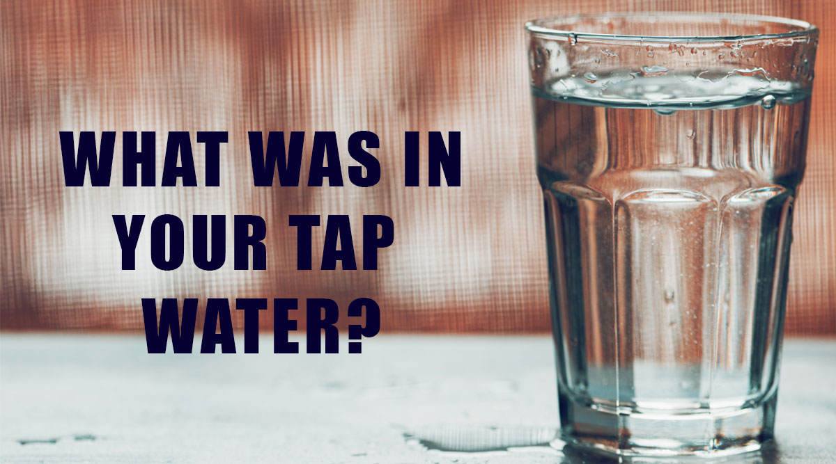 what was in your tap water